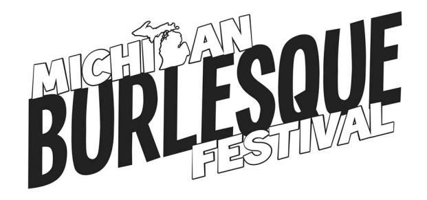 DETROIT- Michigan Burlesque Festival- Sept 15-17th