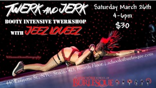 NEW YORK- Twerk and Jerk March 26th