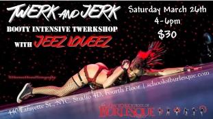 NEW YORK- Twerk and Jerk March 26th