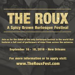 NEW ORLEANS Sept 16-18- The Roux: A Spicy Brown Burlesque Festival