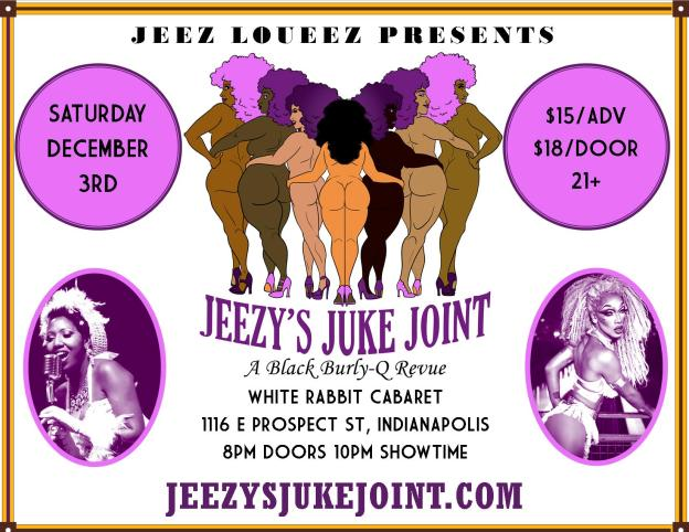 12/3 (Indianapolis) Jeezy's Juke Joint: A Black Burly-Q Revue