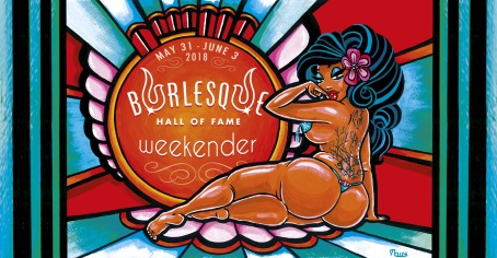 Burlesque Hall of Fame May 31st-June 3rd (VEGAS)