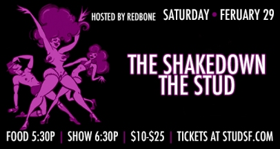 SF- February 29th - The Shakedown at The Stud